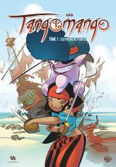 Tangomango - Tome 1 - Les Premiers Pirates