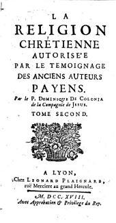 LA RELIGION CHRETIENNE AUTORISE'E PAR LE TEMOIGNAGE DES ANCIENS AUTEURS PAYENS