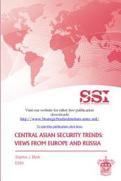 Central Asian Security Trends: Views from Europe and Russia