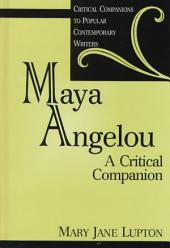 Maya Angelou: A Critical Companion