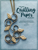 The Art of Quilling Paper Jewelry