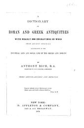 A Dictionary of Roman and Greek Antiquities with Nearly 2000 Engravings on Wood from Ancient Originals Illustrative of the Industrial Arts and Social Life of the Greeks and Romans