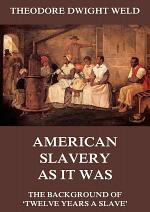 American Slavery As It Was - The Background Of Twelve Years A Slave