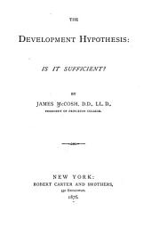 The Development Hypothesis: Is it Sufficient?
