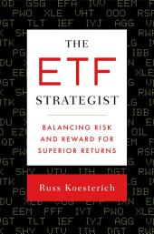 The ETF Strategist: Balancing Risk and Reward for Superior Returns