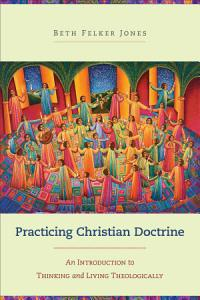 Practicing Christian Doctrine Book