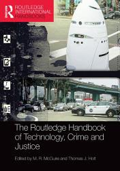 The Routledge Handbook of Technology  Crime and Justice PDF