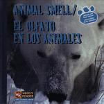 Animal Smell / El olfato en los animales