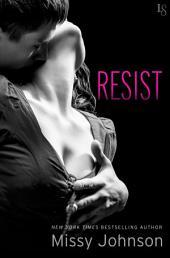 Resist: A Novel