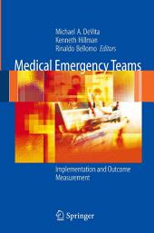 Medical Emergency Teams: Implementation and Outcome Measurement