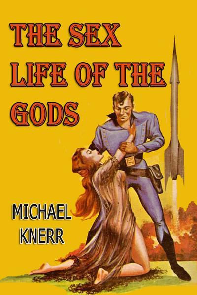 The Sex Life of the Gods Pdf Book