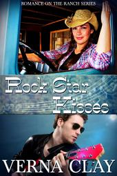 Rock Star Kisses: Book 6 of Romance on the Ranch Series