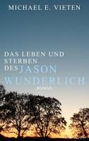Das Leben und Sterben des Jason Wunderlich PDF