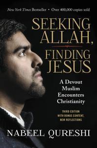Seeking Allah  Finding Jesus Book
