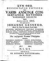 Diss. phys. de variis annonae conservandae methodis, earumque delectu