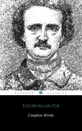Complete Works Of Edgar Allan Poe: The New Raven Edition