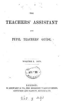 The Teachers  assistant and pupil teachers  guide PDF