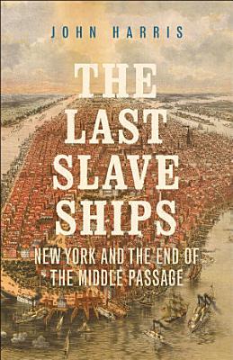 The Last Slave Ships