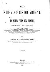 El nuevo mundo moral ó la nueva vida del hombre: conferencias, cartas y diálogos, Volumen 1