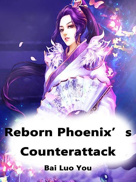 Download Reborn Phoenix   s Counterattack Book