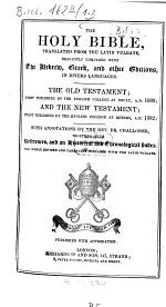 The Holy Bible, translated from the latin Vulgate, diligently compared with The Hebrew, Greek, and other Editions, in divers languages
