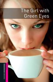 The Girl with Green Eyes Starter Level Oxford Bookworms Library: Edition 3