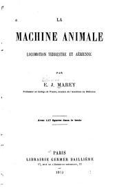 La machine animale; locomotion terrestre et aérienne
