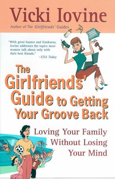 Download The Girlfriend s Guide to Getting Your Groove Back Book