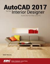 AutoCAD 2017 for the Interior Designer: AutoCAD for Mac and PC