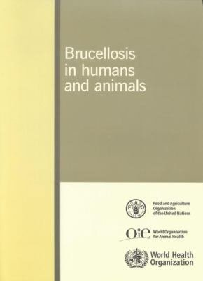 Brucellosis in Humans and Animals
