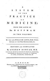 A System of the Practice of Medicine: From the Latin of Dr. Hoffmann ...