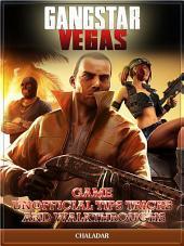 Gangstar Vegas Game Unofficial Tips Tricks and Walkthroughs