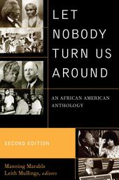 Let Nobody Turn Us Around: An African American Anthology, Edition 2