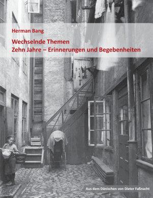 Wechselnde Themen   Zehn Jahre   Erinnerungen und Begebenheiten PDF