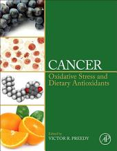 Cancer: Oxidative Stress and Dietary Antioxidants
