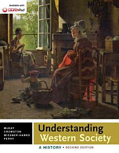 Understanding Western Society  A History  Combined Volume Book