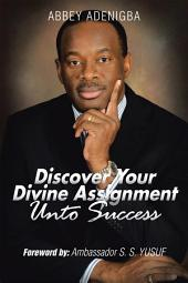 Discovering Your Divine Assignment Unto Success
