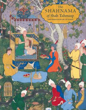 The Shahnama of Shah Tahmasp