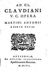 Ad Cl. Claudiani v. c. opera Martini Antonii Del-Rio notae
