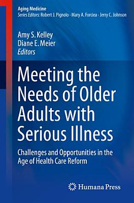 Meeting the Needs of Older Adults with Serious Illness PDF