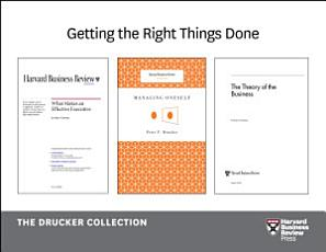 Get the Right Things Done  The Drucker Collection  6 Items  PDF