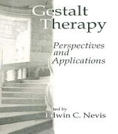 Gestalt Therapy: Perspectives and Applications