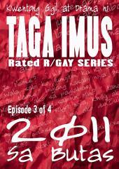 Sa Butas 2011: Gay Series Episode 3 of 4