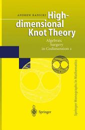 High-dimensional Knot Theory: Algebraic Surgery in Codimension 2