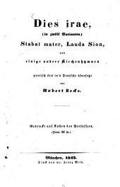 Dies irae (in zwölf Varianten), Stabat mater, Lauda Sion, und einige andere Kirchenhymnen: Poetisch frei ins Deutsche übersetzt