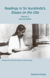 Readings in Sri Aurobindo's Essays on the Gita Volume 2: Second Series