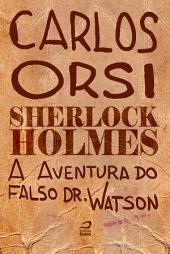 Sherlock Holmes - A aventura do falso Dr. Watson