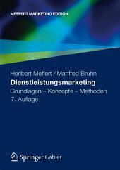 Dienstleistungsmarketing: Grundlagen - Konzepte - Methoden, Ausgabe 7
