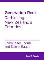 Generation Rent: Rethinking New Zealand's Priorities