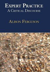 Expert Practice: A Critical Discourse
